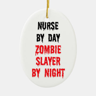 Nurse By Day Zombie Slayer By Night Ceramic Oval Ornament