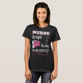 Nurse By Night Supermom By Day Dis Girl Never Stop T-Shirt