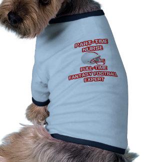 Nurse .. Fantasy Football Expert Pet Clothes