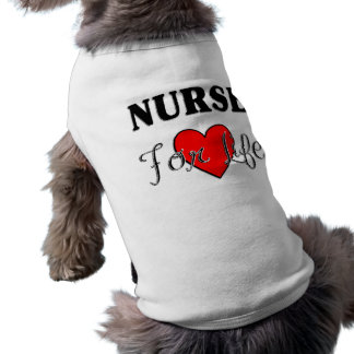 Nurse For Life Doggie T-shirt
