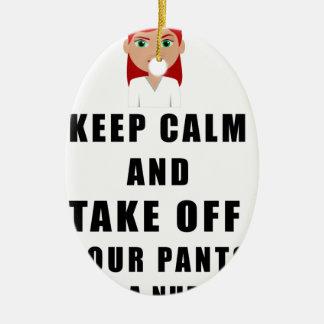 nurse, take off your pants ceramic oval ornament