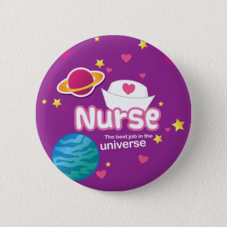 Nurse The Best Job in the Universe 2 Inch Round Button