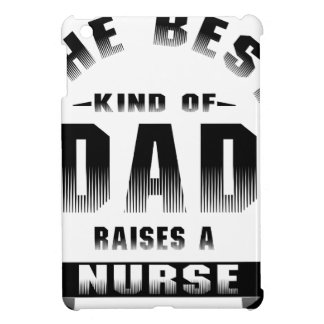 Nurse, the best kind of dad iPad mini cases