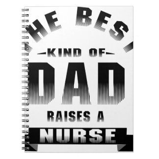 Nurse, the best kind of dad notebook