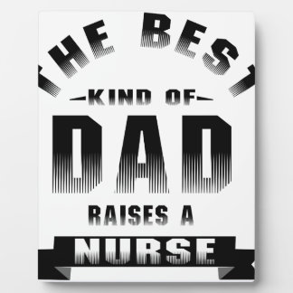 Nurse, the best kind of dad plaque