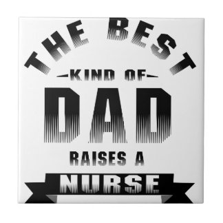 Nurse, the best kind of dad tile