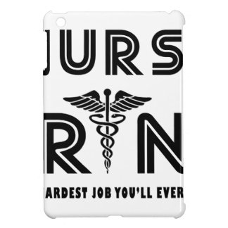 Nurse the hardest job you will ever have cover for the iPad mini