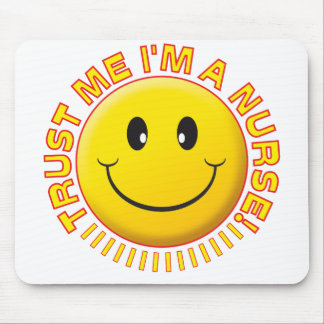 Nurse Trust Me Smiley Mouse Pad