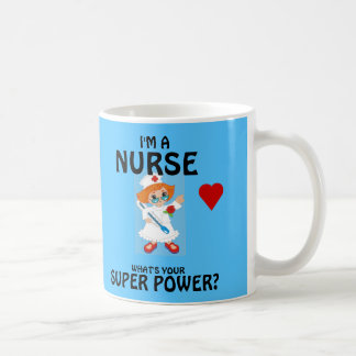 Nurse What's Your Super Power Coffee Mug