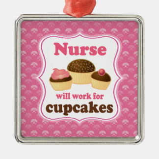 Nurse Will Work For Cupcakes Keepsake Metal Ornament