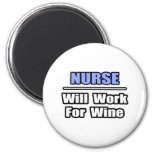 Nurse...Will Work For Wine Magnets