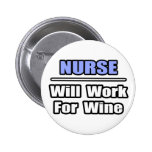 Nurse...Will Work For Wine Pin