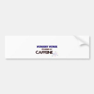 Nursery Nurse Powered by caffeine Bumper Sticker