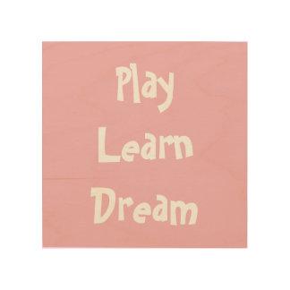 Nursery wall decor, play learn dream, new born wood print