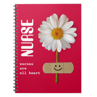 Nurses are all heart. Smiling Daisy Gift Notebook