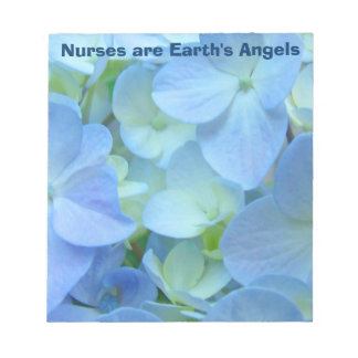 Nurses are Earth's Angels notepads Hydrangeas