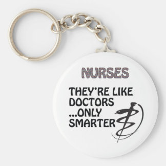 NURSES  ARE SMARTER THAN DOCTORS BASIC ROUND BUTTON KEYCHAIN