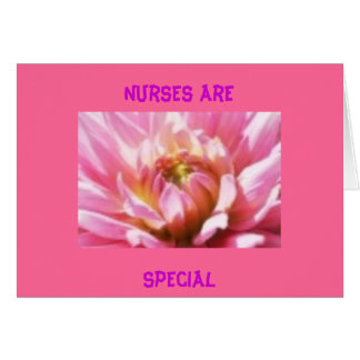 Nurses are Special Card