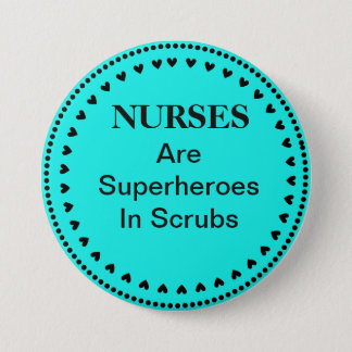 Nurses Are Superheroes 3 Inch Round Button
