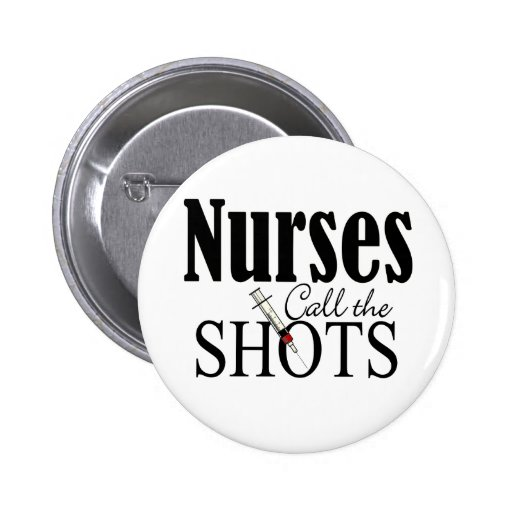 Nurses Call the Shots Pin