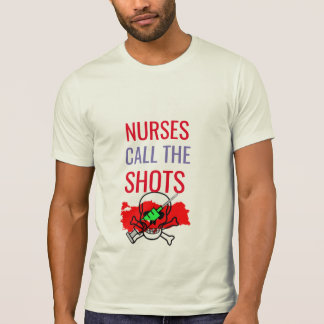 nurses call the shots doctor medical pun funny T-Shirt