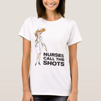 Nurses call the shots T-Shirt