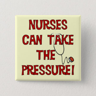 Nurses Can Take the Pressure 2 Inch Square Button