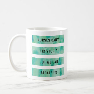 """Nurses Can't Fix..."" - Classic White Mug"