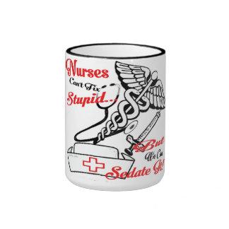 Nurses Can't Fix Stupid... But We Can Sedate It! Ringer Coffee Mug