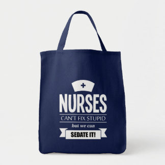 Nurses can't fix stupid but we can sedate it tote bag