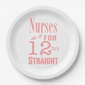 Nurses do it 12 hrs straight!Text Design Paper Plate