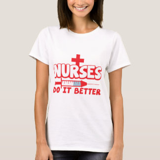 NURSES do it better! with needle and cross T-Shirt