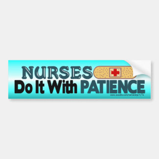 Nurses Do It With Patience Bumper Sticker