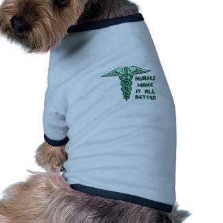 NURSES MAKE IT ALL BETTER DOG TSHIRT