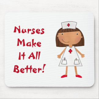 Nurses Make It All Better Mouse Pad