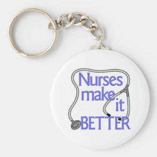 Nurses Make It Better Keychain