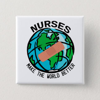 Nurses Make the World Better Globe Button