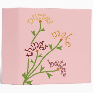 Nurses Make Things Better Bouquet Notebook Binder