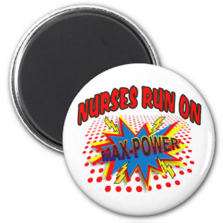 NURSES RUN ON MAX-POWER 2 INCH ROUND MAGNET