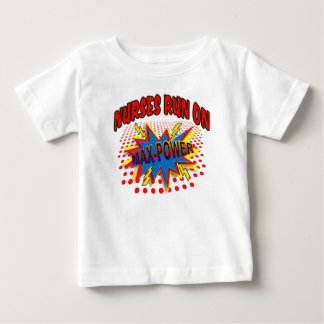 NURSES RUN ON MAX-POWER BABY T-Shirt