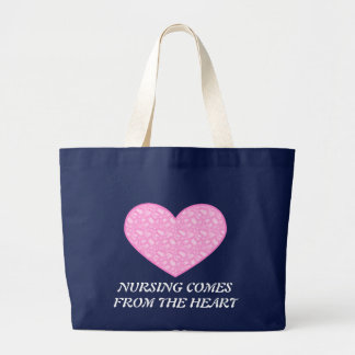 NURSING COMES FROM THE HEART LARGE TOTE BAG