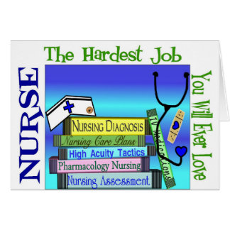 "Nursing ""Hardest Job You'll Ever Love"" Gifts Greeting Card"