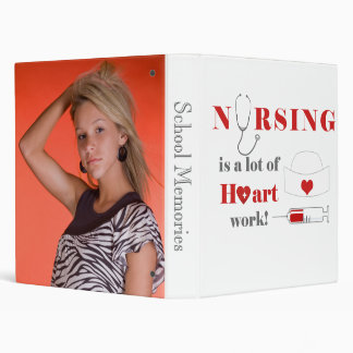 Nursing is a lot of heartwork 3 ring binders
