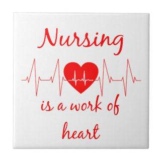 Nursing is a work of the Heart Inspirational Quote Tile