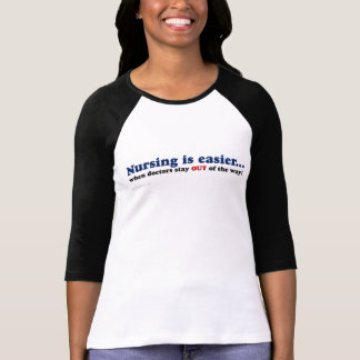 Nursing - Just stay out of the way Tee Shirts