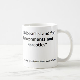 Nursing RN - Refreshments and Narcotics Mug