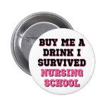 Nursing School Buy Me A Drink 2 Inch Round Button