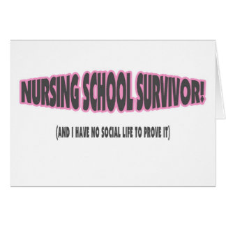 Nursing School Survivor (And I have No Social Life Greeting Card