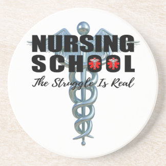 Nursing School The Struggle Is Real Coaster