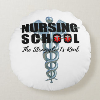 Nursing School The Struggle Is Real Round Pillow